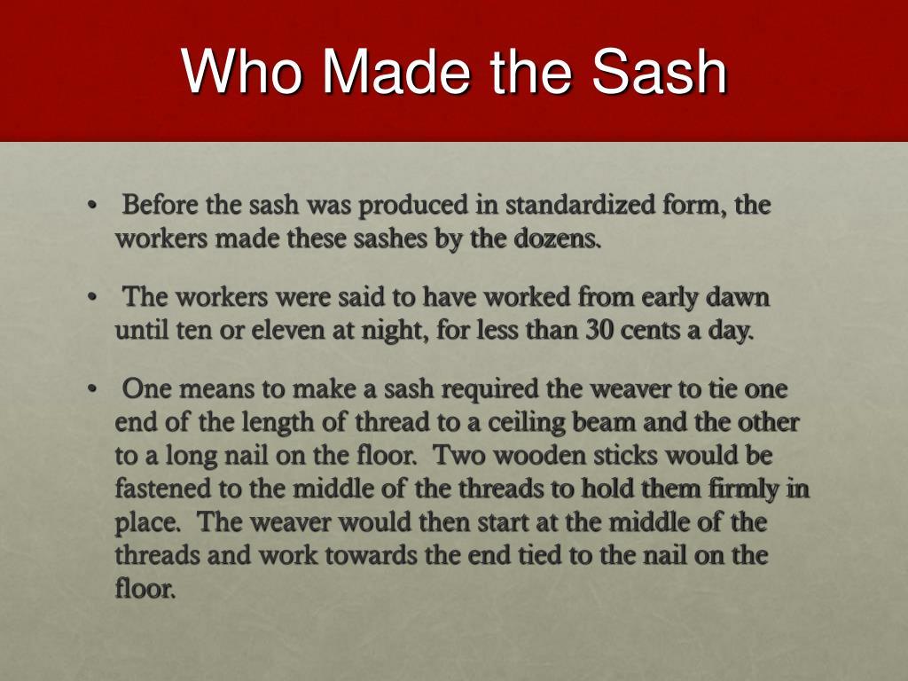 Who Made the Sash
