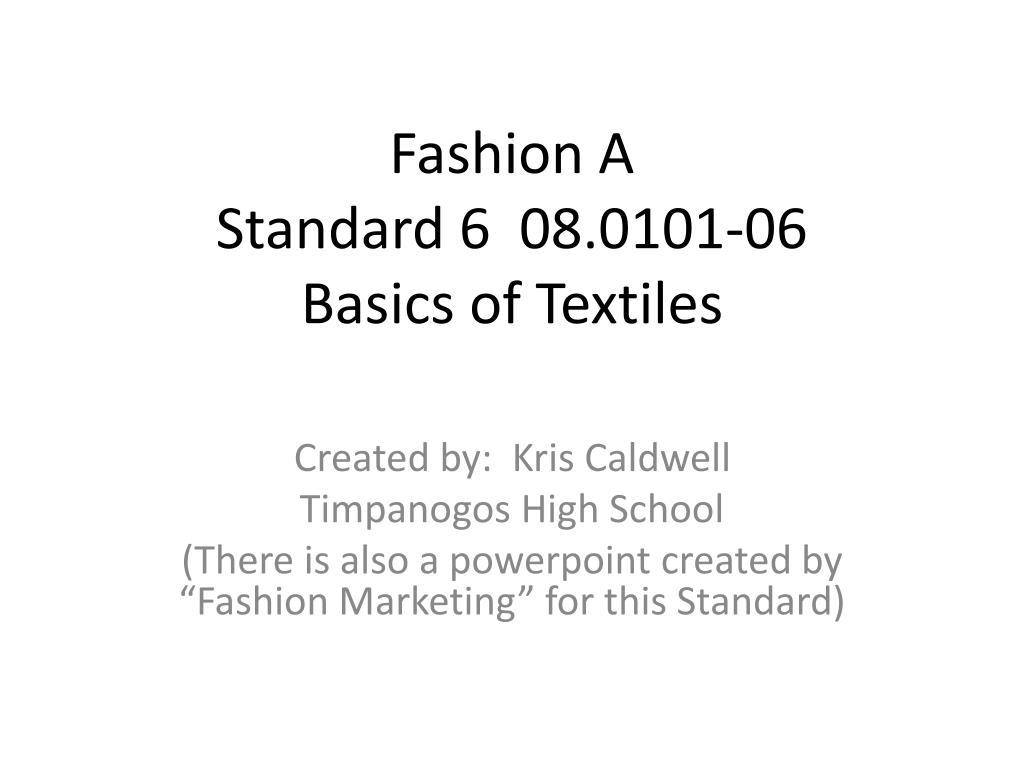 fashion a standard 6 08 0101 06 basics of textiles l.