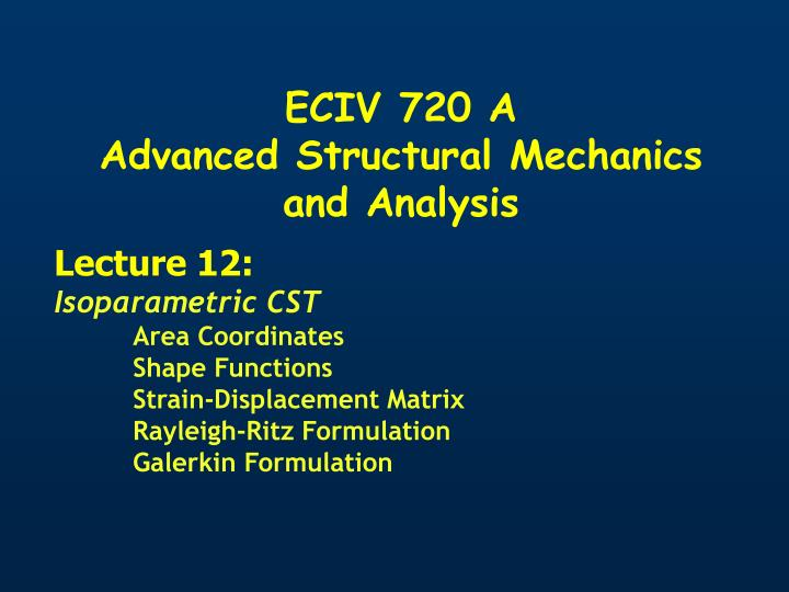 eciv 720 a advanced structural mechanics and analysis n.