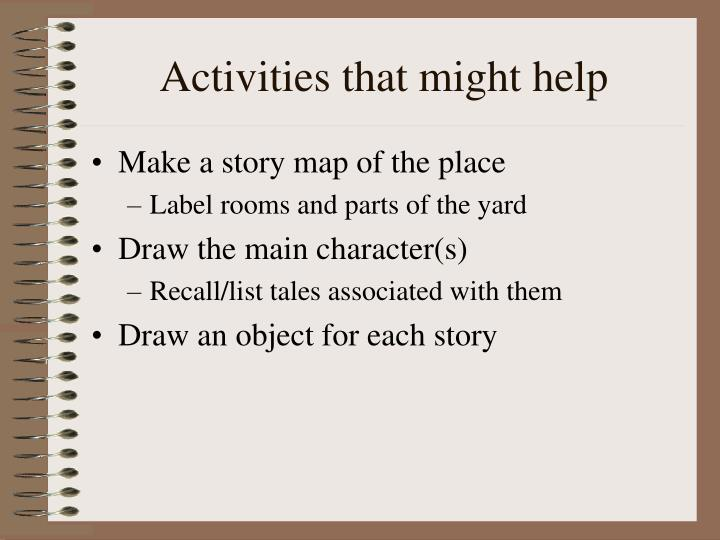 Activities that might help