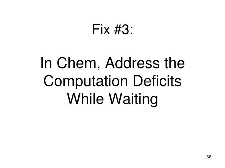 Fix #3: