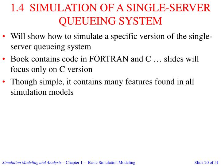1.4  SIMULATION OF A SINGLE-SERVER QUEUEING SYSTEM