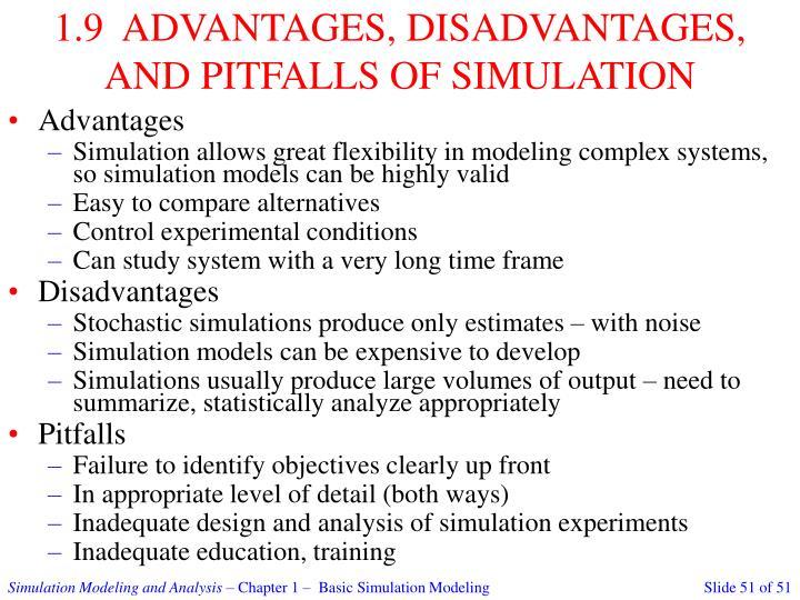 1.9  ADVANTAGES, DISADVANTAGES, AND PITFALLS OF SIMULATION