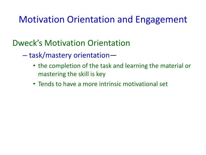 Motivation Orientation and Engagement