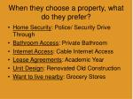 when they choose a property what do they prefer