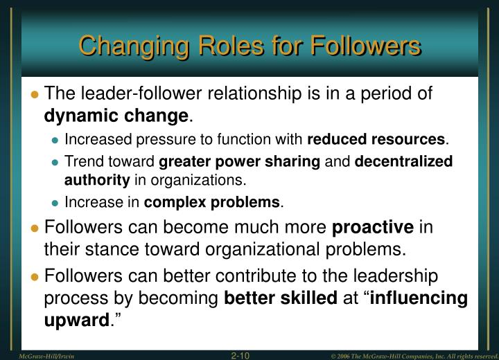 Changing Roles for Followers