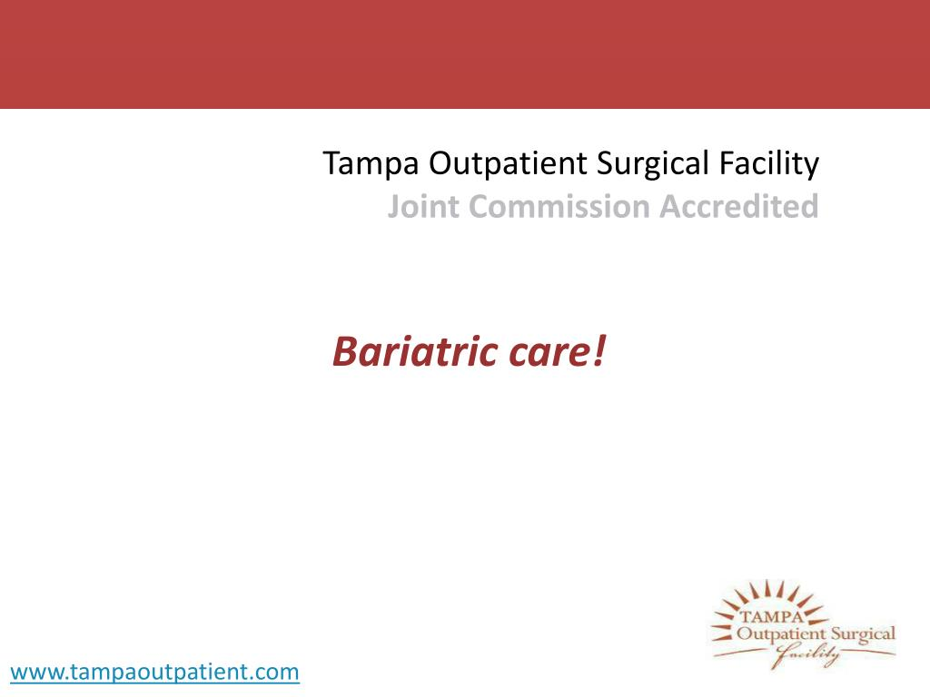 tampa outpatient surgical facility joint commission accredited l.