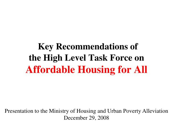 key recommendations of the high level task force on affordable housing for all n.