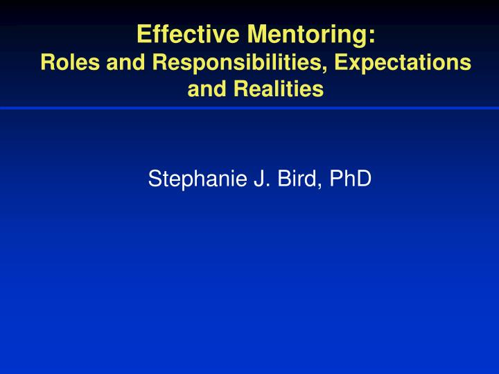 effective mentoring roles and responsibilities expectations and realities n.