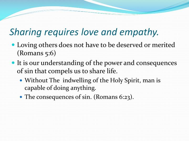 Sharing requires love and empathy