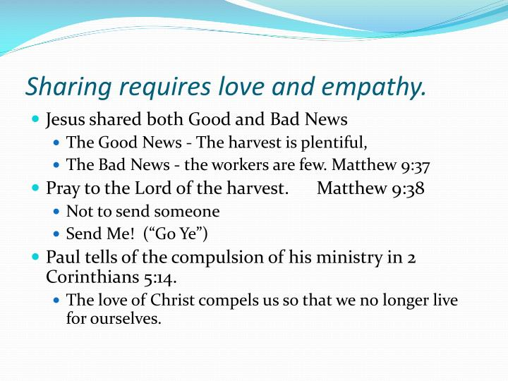 Sharing requires love and empathy.