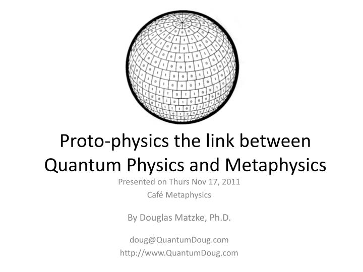 proto physics the link between quantum physics and metaphysics n.