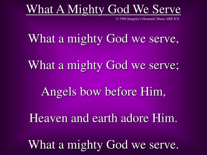 PPT - What A Mighty God We Serve PowerPoint Presentation ...