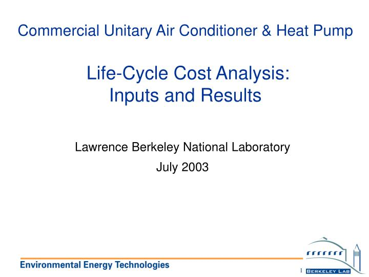 commercial unitary air conditioner heat pump life cycle cost analysis inputs and results n.