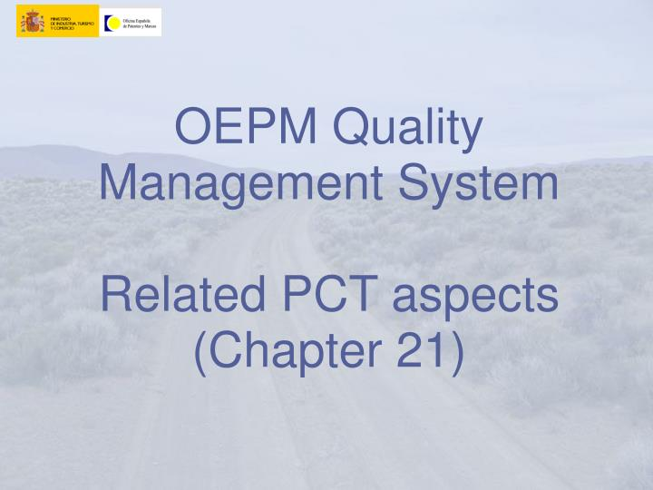 PPT - OEPM Quality Management System Related PCT aspects (Chapter 21