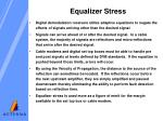equalizer stress