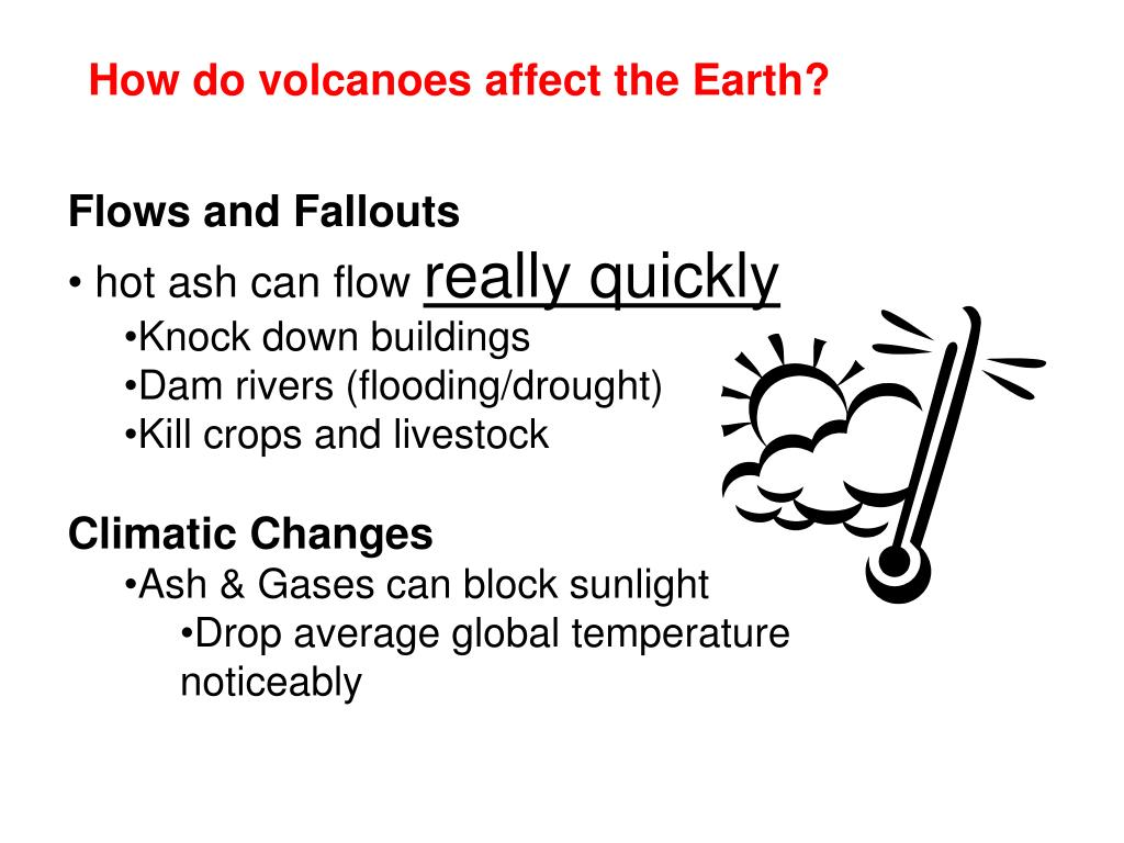 How do volcanoes affect the Earth?