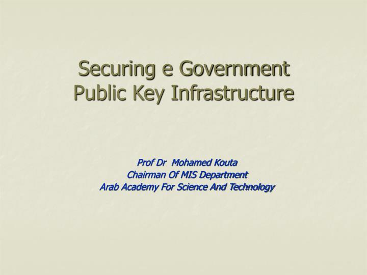 Securing e government public key infrastructure