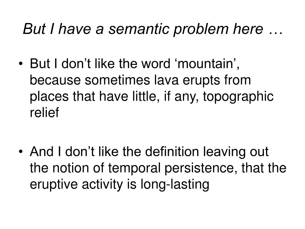 But I have a semantic problem here …