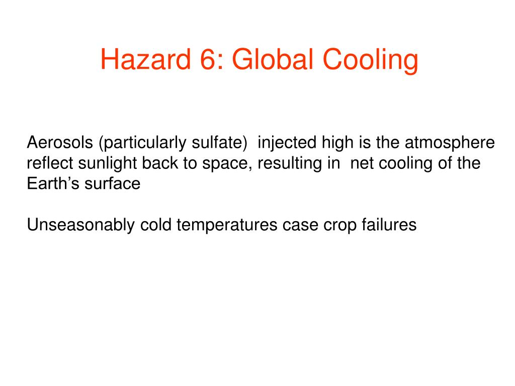 Hazard 6: Global Cooling