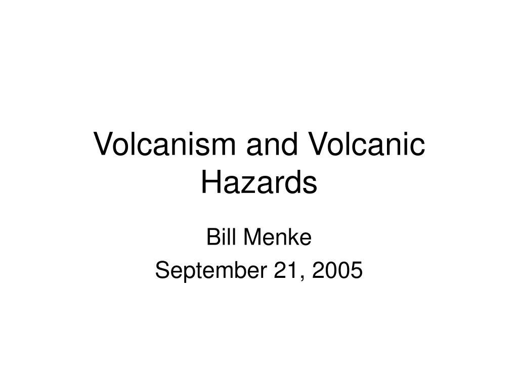 volcanism and volcanic hazards l.