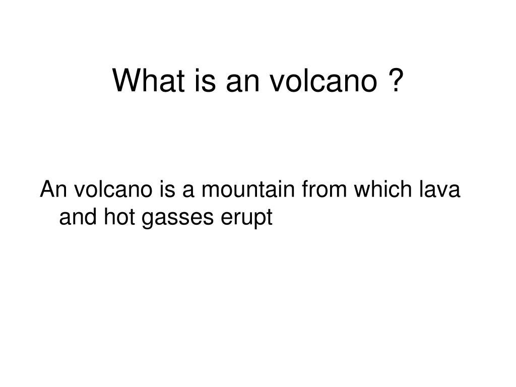 What is an volcano ?