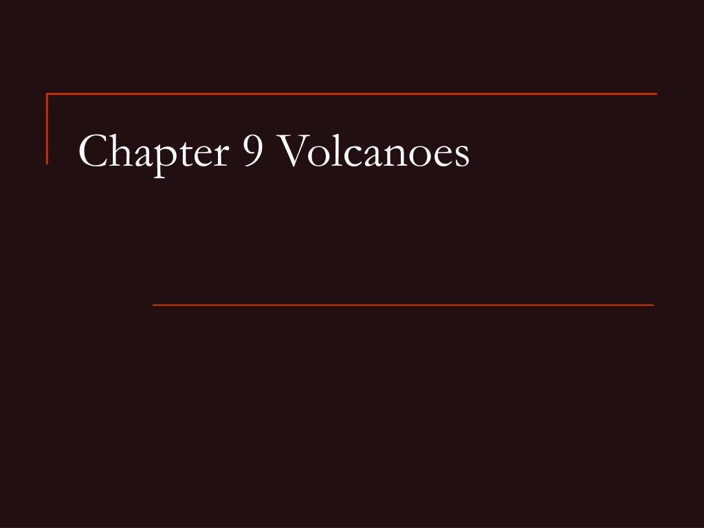chapter 9 volcanoes l.