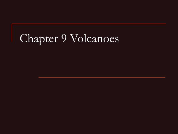 Ppt Chapter 9 Volcanoes Powerpoint Presentation Id82326