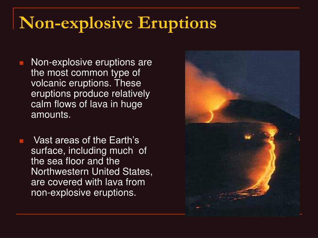 Non-explosive eruptions