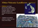 other volcanic landforms continued