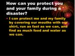 how can you protect you and your family during a disaster