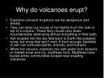 why do volcanoes erupt9