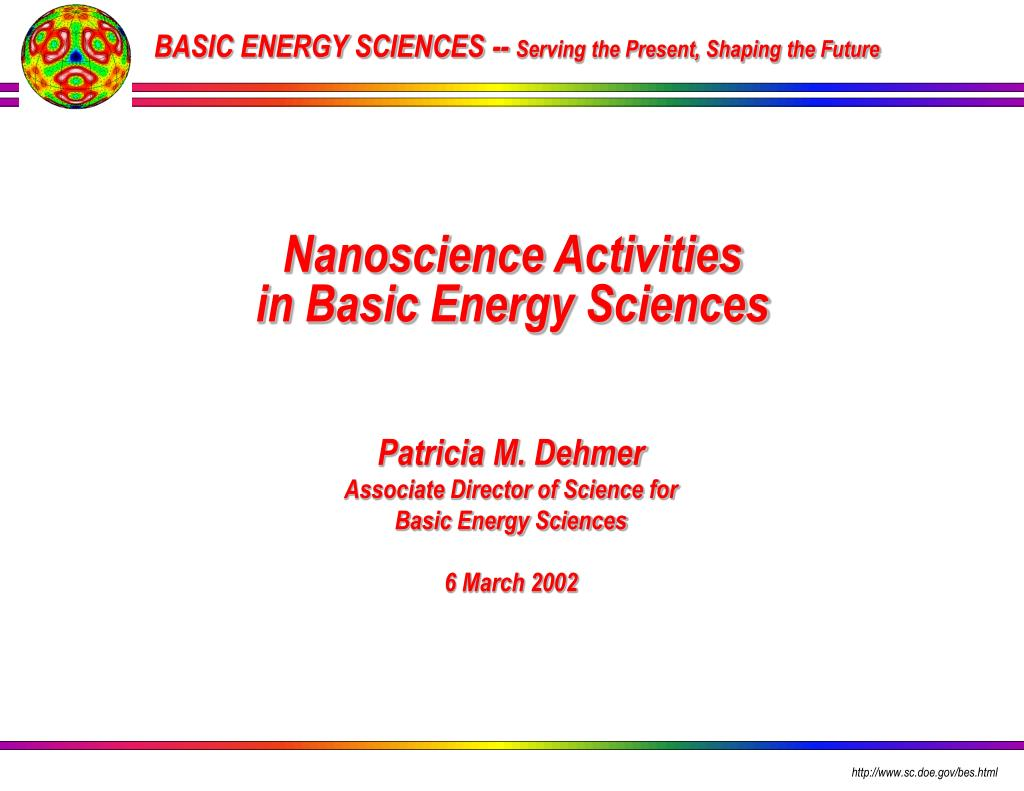 basic energy sciences serving the present shaping the future l.