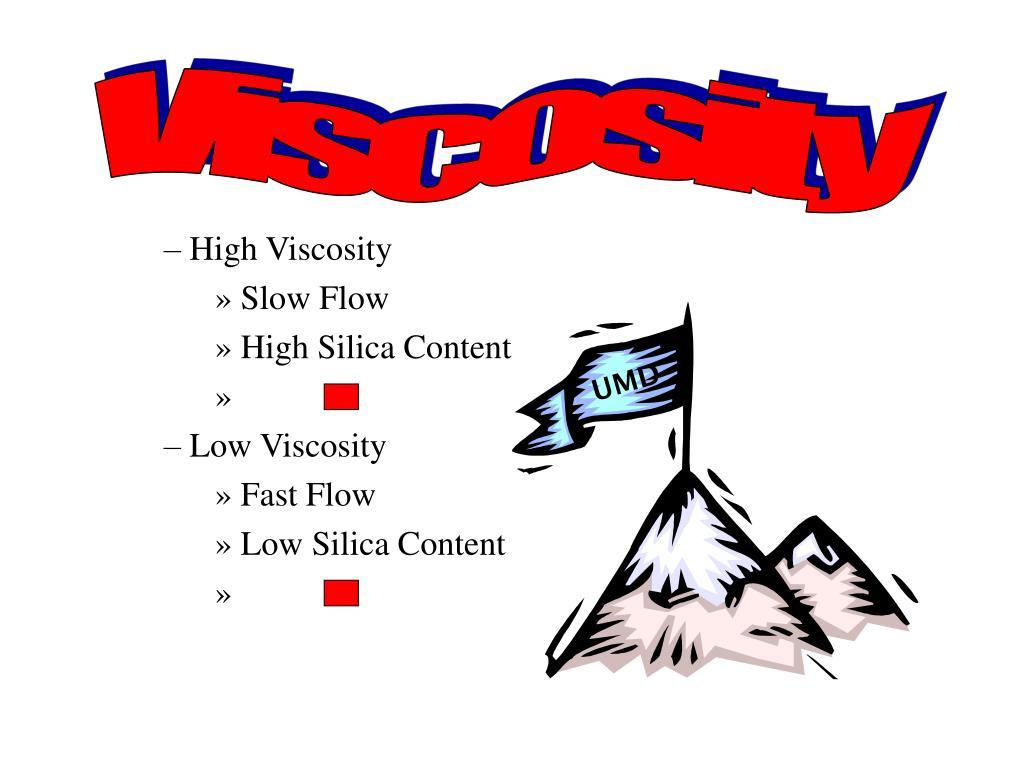 High Viscosity