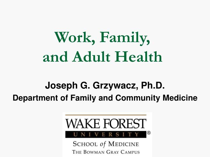 work family and adult health n.
