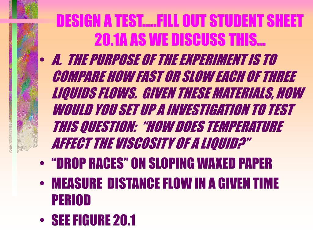 DESIGN A TEST…..FILL OUT STUDENT SHEET 20.1A AS WE DISCUSS THIS...