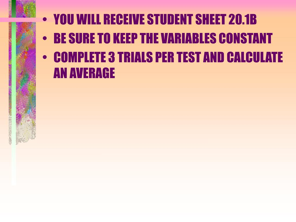 YOU WILL RECEIVE STUDENT SHEET 20.1B