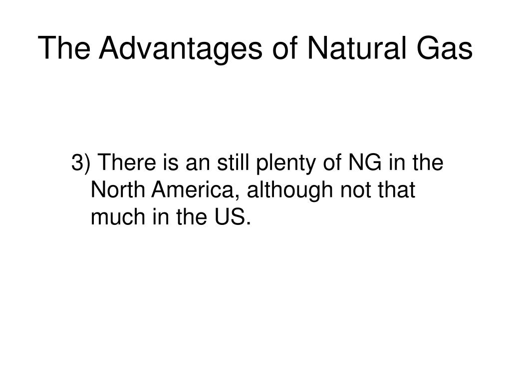Advantages Of Natural Gas >> Ppt Natural Gas Powerpoint Presentation Id 823362