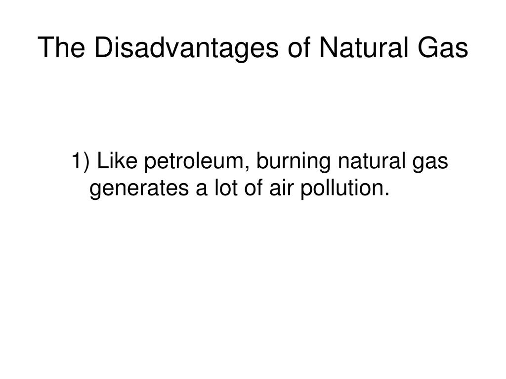Disadvantages Of Natural Gas >> Ppt Natural Gas Powerpoint Presentation Id 823362