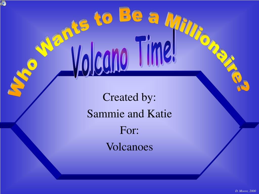 created by sammie and katie for volcanoes l.