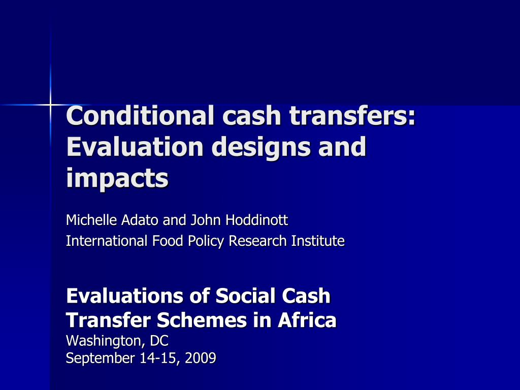 conditional cash transfers evaluation designs and impacts l.