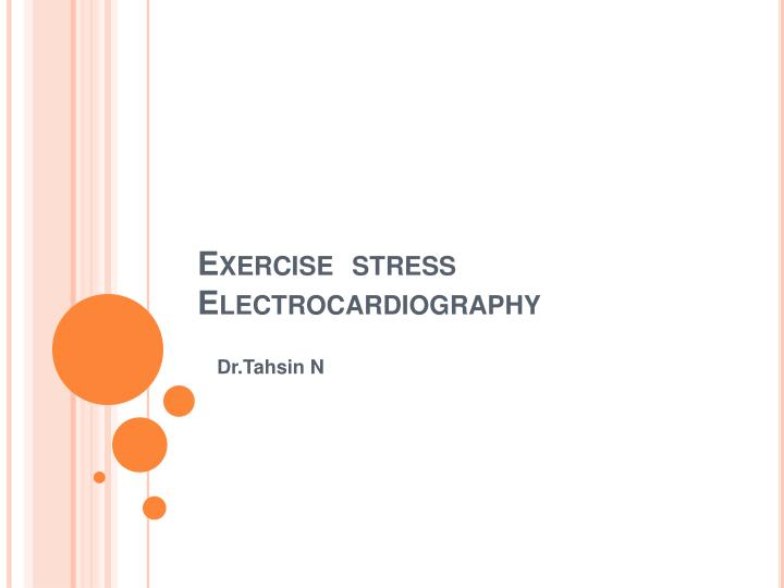 exercise stress electrocardiography n.