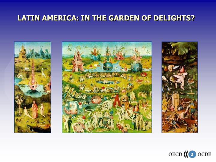 Latin america in the garden of delights