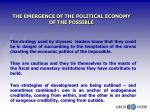 the emergence of the political economy of the possible