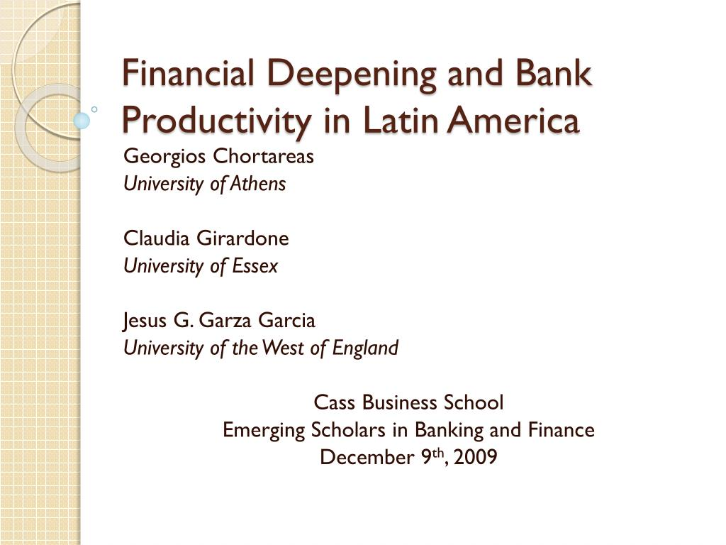 financial deepening and bank productivity in latin america l.
