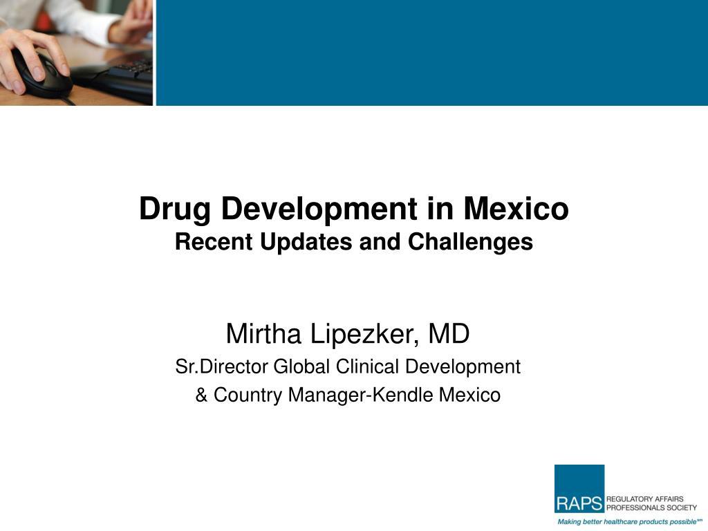 Drug Development in Mexico
