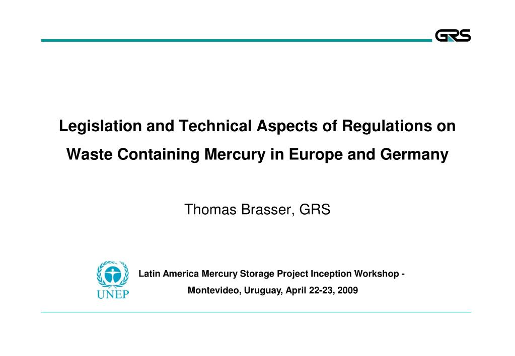 legislation and technical aspects of regulations on waste containing mercury in europe and germany l.