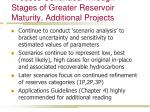 process continued through stages of greater reservoir maturity additional projects