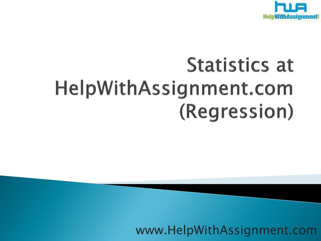 statistics at helpwithassignment com regression l.