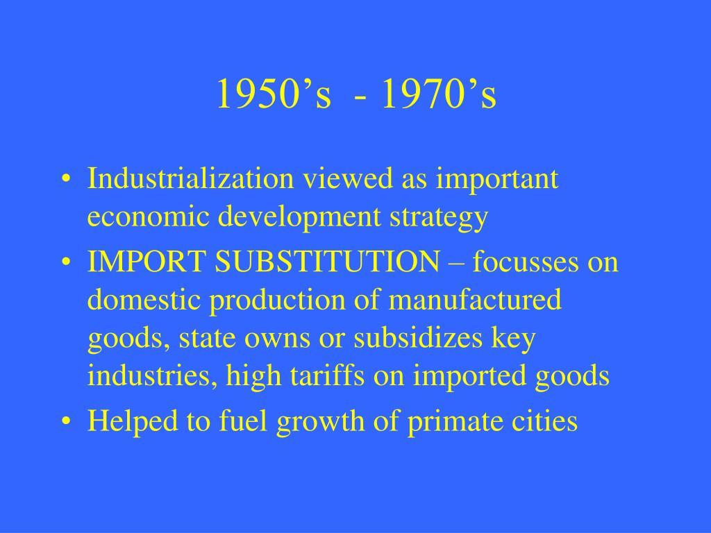 1950's  - 1970's